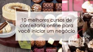 10 melhores cursos de confeitaria online para montar um negócio