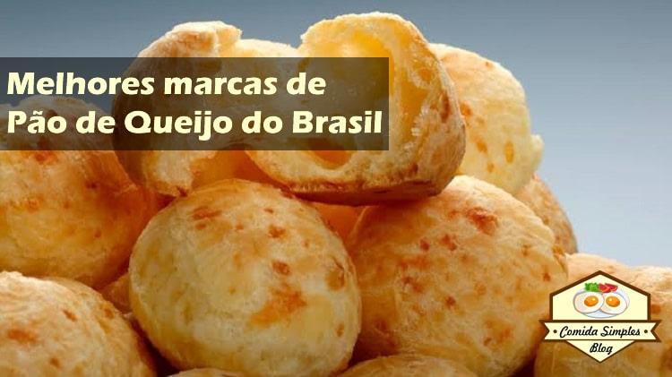 10 melhores marcas de pão de queijo do Brasil